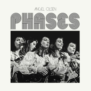angel-olsen-phases-1