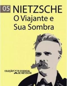 Nietzsche Viajante e sua sombra